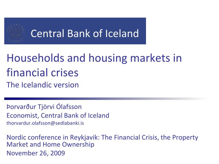 households and housing markets in financial crises the icelandic version n.