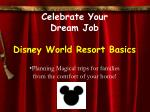 Celebrate Your Dream Job Disney World Resort Basics