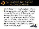 Keeping Track Daily Problem NO CALCULATOR!!!