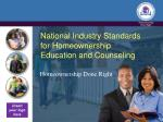 National Industry Standards for Homeownership Education and Counseling
