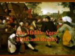 The Middle Ages: Myth and Reality