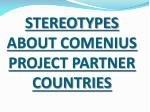 STEREOTYPES ABOUT COMENIUS PROJECT PARTNER COUNTRIES