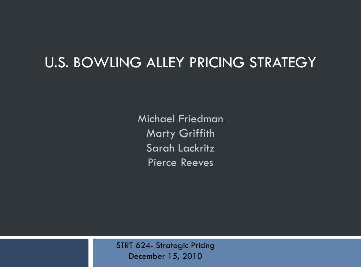 u s bowling alley pricing strategy n.