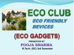 ECO FRIENDLY DEVICES