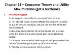 Chapter 21 – Consumer Theory and Utility Maximization (get a textbook)
