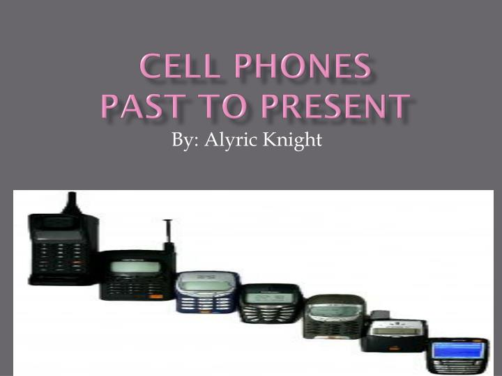 cell phones past to present n.