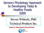 Sensory Physiology Approach to Developing Tasty & Healthy Foods 2009