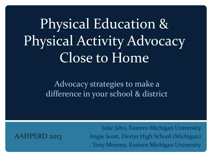 physical education physical activity advocacy close to home n.