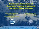 Review and Assessment of Secondary Impacts to Wetlands and Other Surface Waters
