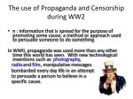 The use of Propaganda and Censorship during WW2
