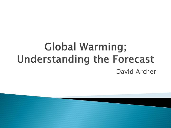 global warming understanding the forecast n.