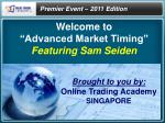 """Welcome  to """"Advanced Market Timing"""" Featuring Sam Seiden"""