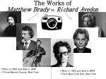 The Works of Matthew Brady  vs .  Richard Avedon