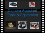 Camera Assistant  Tools & Equipment