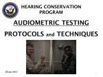 AUDIOMETRIC TESTING PROTOCOLS and TECHNIQUES