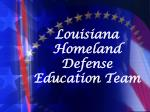 Louisiana Homeland Defense Education Team