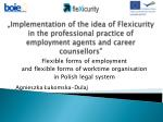 """ Implementation of the idea of Flexicurity in the professional practice of employment agents and career counsellors"""