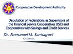 Deputation of Federations as Supervisors of the Financial Service Cooperatives (FSC) and Cooperatives with Savings and C