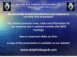 DOLPHIN BAY OWNERS ASSOCIATION, INC.  www.dolphinbaypcb.com SLIDE  1