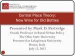 Central Place Theory:  New Wine for Old Bottles