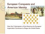 European  Conquests  and American Identity