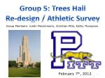 Group 5: Trees Hall Re-design / Athletic Survey