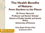 The Health Benefits of Nature: F rom Gardens to the Planet