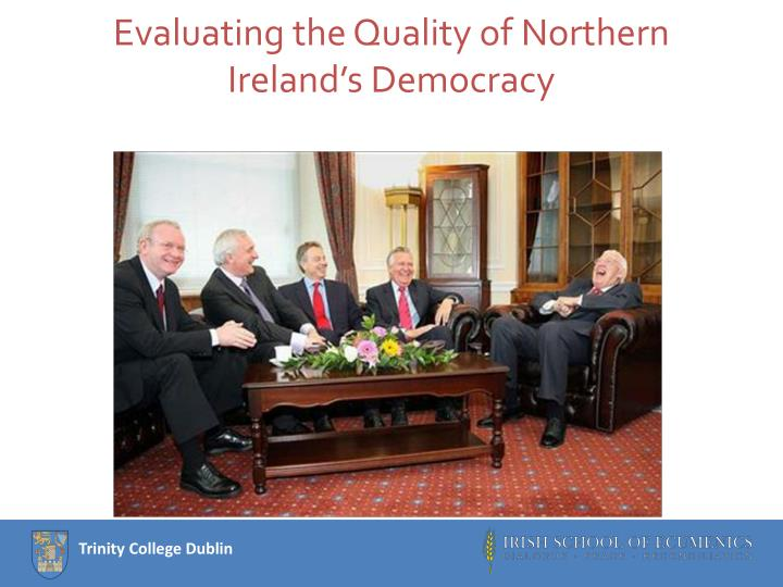 evaluating the quality of northern ireland s democracy n.