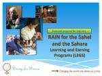 RAIN for the Sahel and the Sahara Learning and Earning Programs (LEGS)