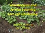 Volunteerism and Service Learning through Gardening