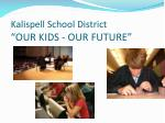 """Kalispell School District """"OUR KIDS - OUR FUTURE"""""""