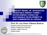 CONCEPT MODEL OF  INTEGRATED RENEWABLE ENERGY FARMS  [ WATER-ENERGY-FOOD] FOR  SUSTAINABLE DEVELOPMENT IN ARID COMMUNITI