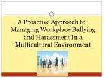 A Proactive Approach to Managing Workplace Bullying and Harassment In a Multicultural Environment