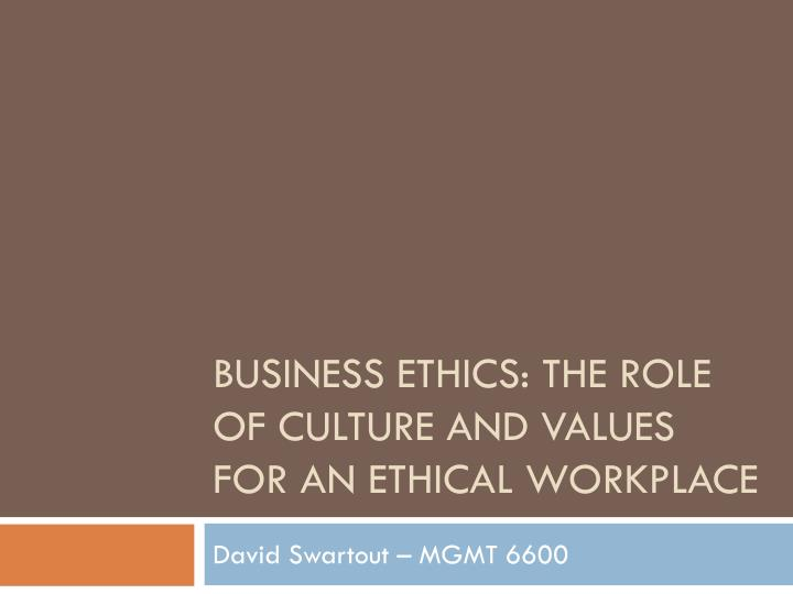 business ethics the role of culture and values for an ethical workplace n.
