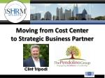 Moving from Cost Center  to Strategic Business Partner