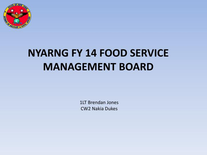 PPT NYARNG FY 14 FOOD SERVICE MANAGEMENT BOARD PowerPoint
