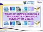 FACULTY OF COMPUTER SCIENCE & INFORMATION TECHNOLOGY, UNIVERSITY OF MALAYA