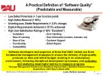 """A Practical Definition of """"Software Quality"""" (Predictable and Measurable)"""