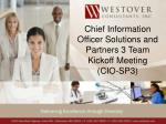 Chief Information Officer Solutions and Partners 3 Team Kickoff Meeting (CIO-SP3)
