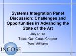 Systems Integration Panel Discussion: Challenges and Opportunities in Advancing the State of the Art