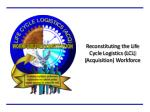 Reconstituting the Life Cycle  Logistics (LCL) ( Acquisition) Workforce