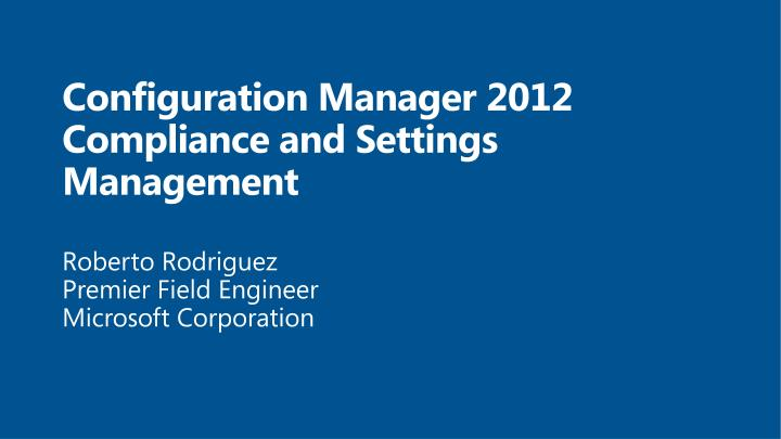 configuration manager 2012 compliance and settings management n.