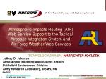 Atmospheric Impacts Routing (AIR) Web Service Support to the Tactical  Airspace Integration System and  Air Force Weathe