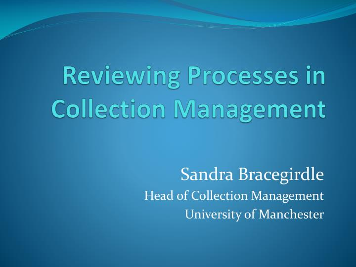 reviewing processes in collection management n.