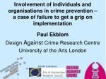 Involvement of individuals and organisations in crime prevention –  a  case of failure to get a grip on implementation
