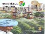 FDI IN RETAIL    INDUSTRY