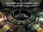 Operations and Performance of the CMS DT and RPC muon systems