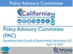 Policy Advisory Committee  (PAC)  Sacramento Area Council of Governments, Sacramento, CA April 15, 2014