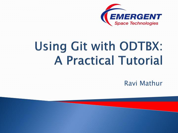 PPT - Using Git with ODTBX: A Practical Tutorial PowerPoint