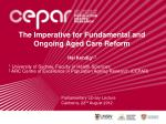 The Imperative for Fundamental and Ongoing Aged Care Reform Hal Kendig 1,2 1 University of Sydney, Faculty of Health Sc